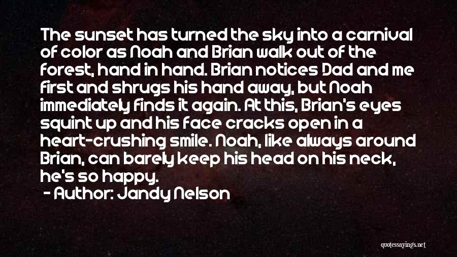 Open My Heart Again Quotes By Jandy Nelson