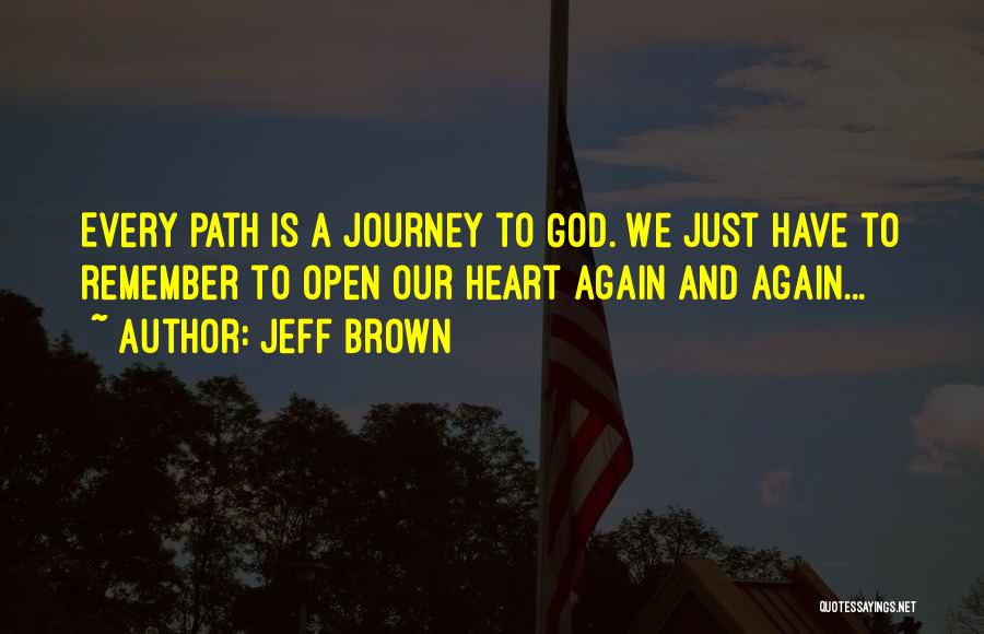 Open My Heart Again Quotes By Jeff Brown