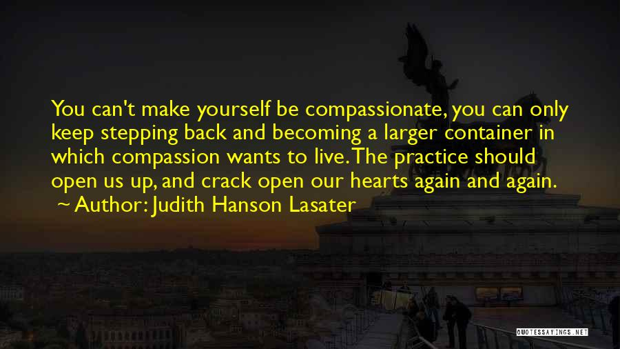 Open My Heart Again Quotes By Judith Hanson Lasater