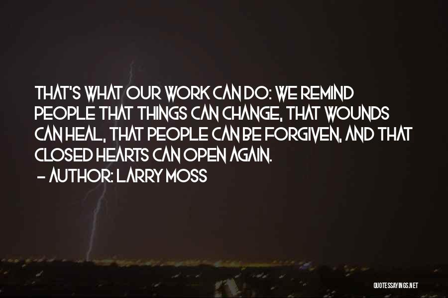 Open My Heart Again Quotes By Larry Moss