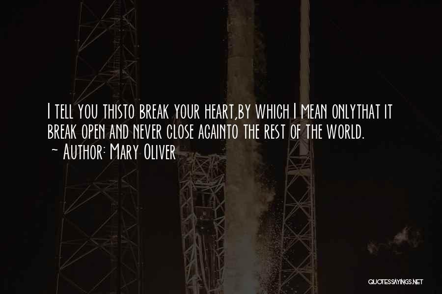 Open My Heart Again Quotes By Mary Oliver