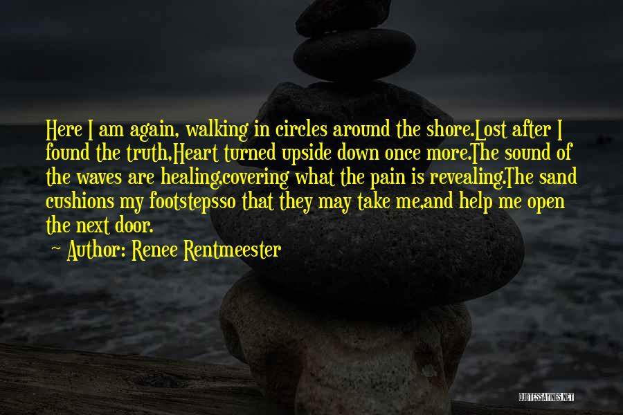 Open My Heart Again Quotes By Renee Rentmeester