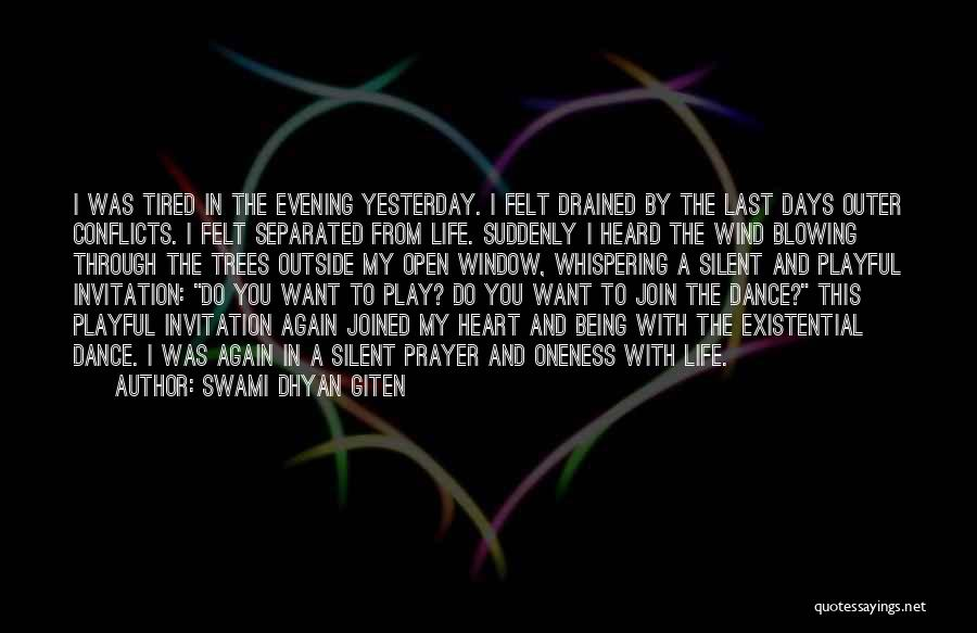 Open My Heart Again Quotes By Swami Dhyan Giten