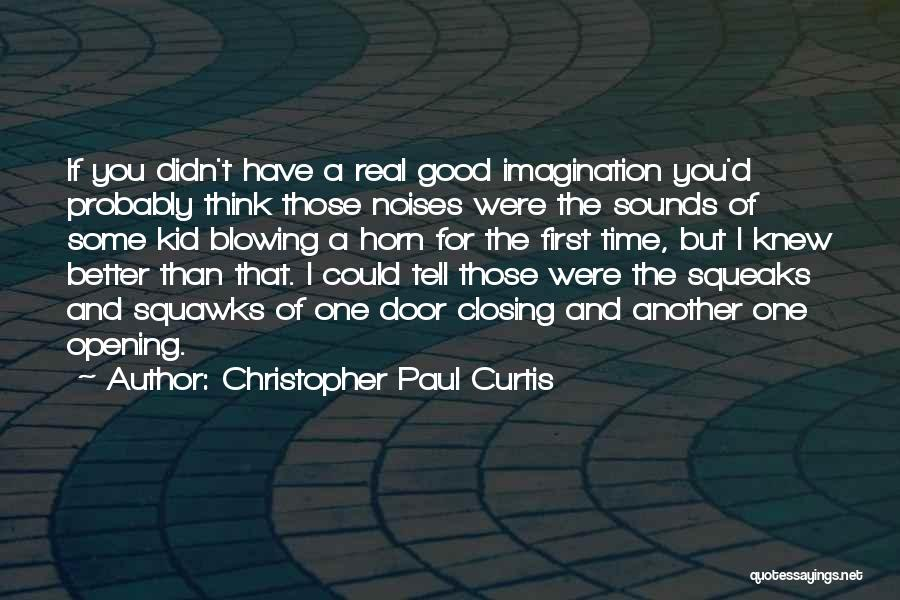Opening Doors Of Opportunity Quotes By Christopher Paul Curtis