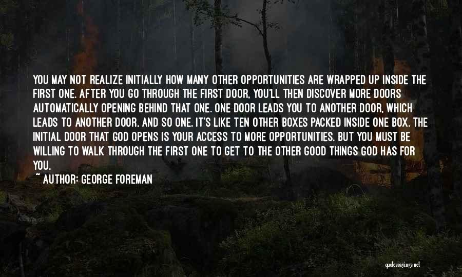 Opening Doors Of Opportunity Quotes By George Foreman