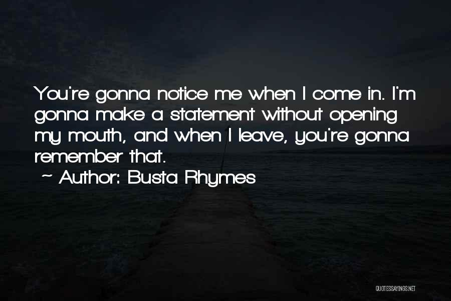 Opening Statement Quotes By Busta Rhymes