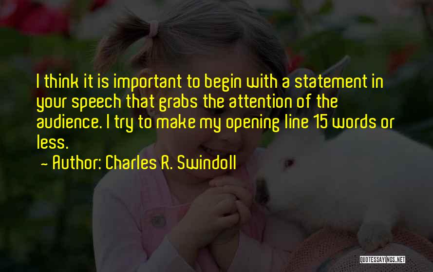Opening Statement Quotes By Charles R. Swindoll