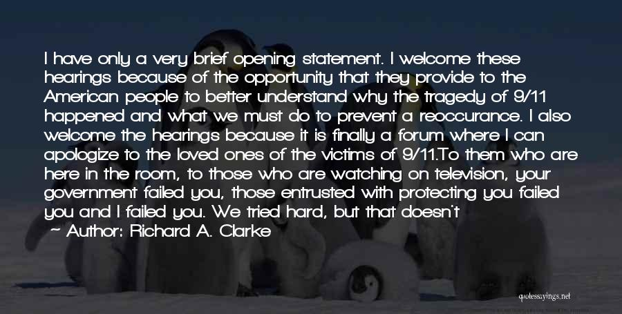 Opening Statement Quotes By Richard A. Clarke