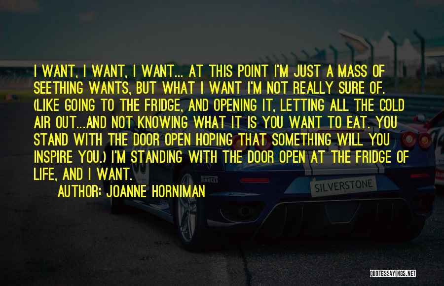 Opening The Fridge Quotes By Joanne Horniman
