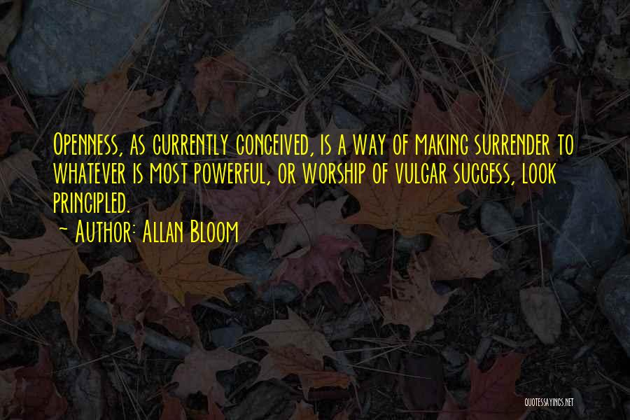 Openness Quotes By Allan Bloom