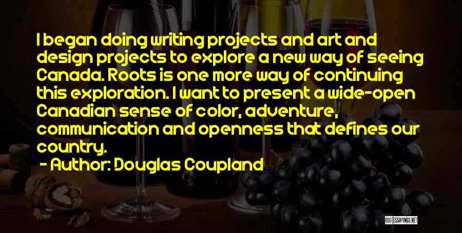 Openness Quotes By Douglas Coupland