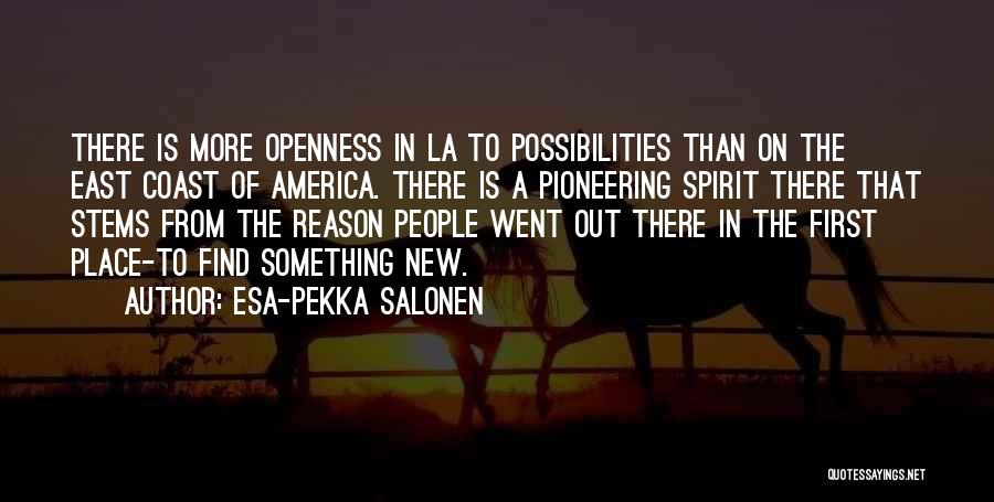 Openness Quotes By Esa-Pekka Salonen