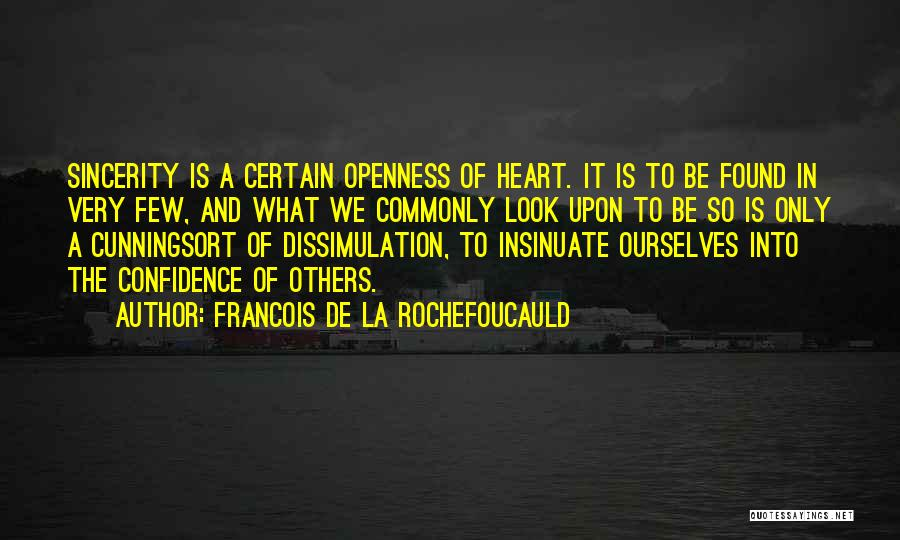 Openness Quotes By Francois De La Rochefoucauld