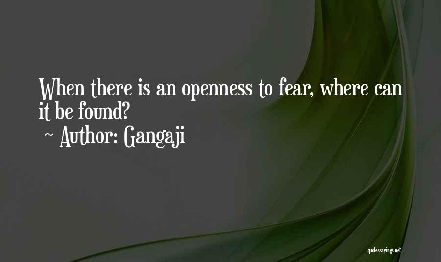 Openness Quotes By Gangaji