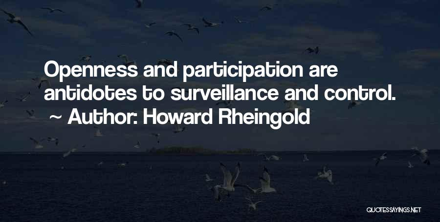 Openness Quotes By Howard Rheingold