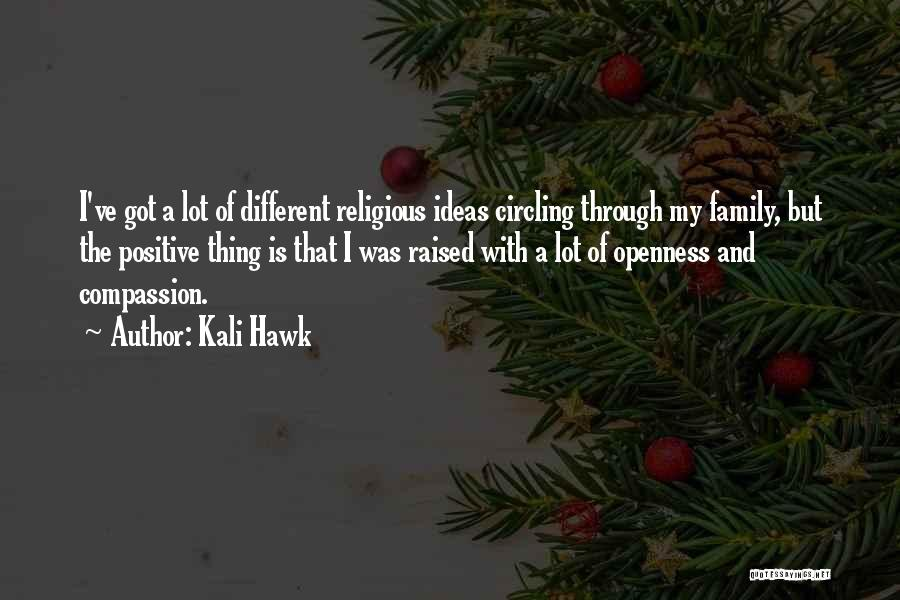 Openness Quotes By Kali Hawk