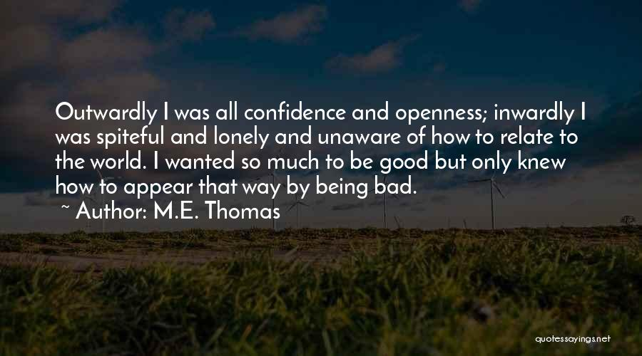 Openness Quotes By M.E. Thomas