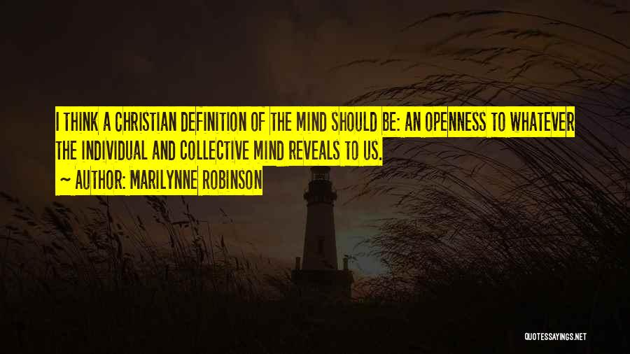 Openness Quotes By Marilynne Robinson
