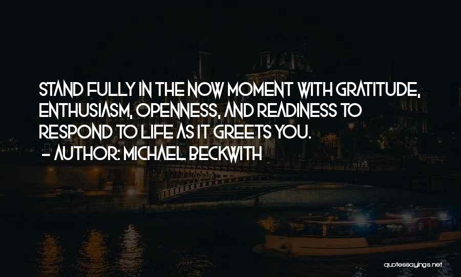 Openness Quotes By Michael Beckwith