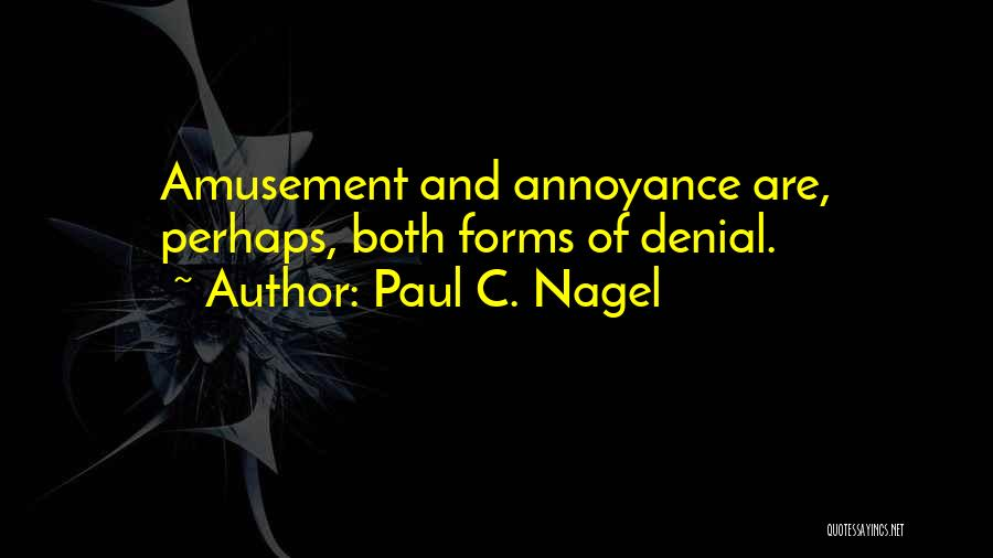 Openness Quotes By Paul C. Nagel