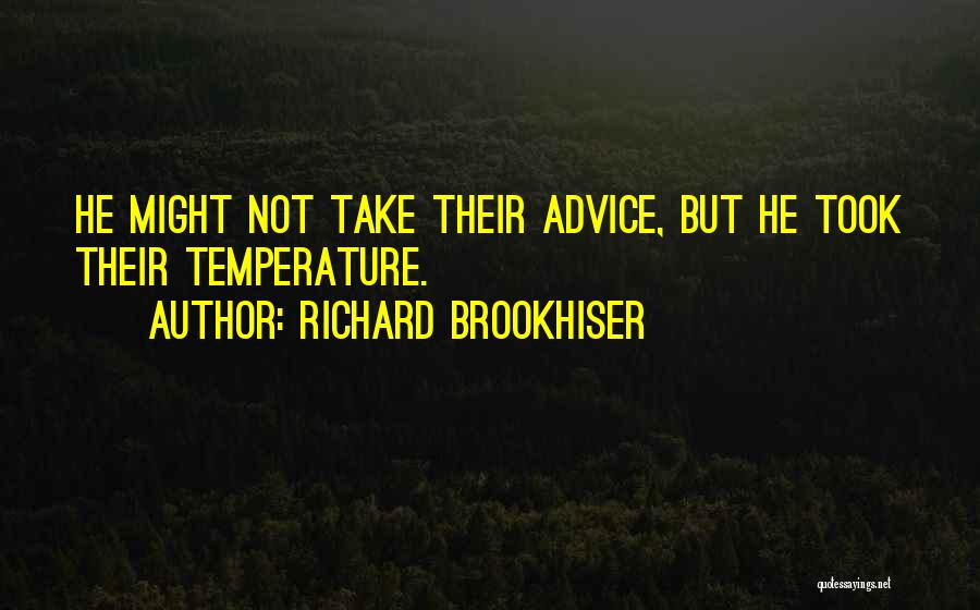 Openness Quotes By Richard Brookhiser