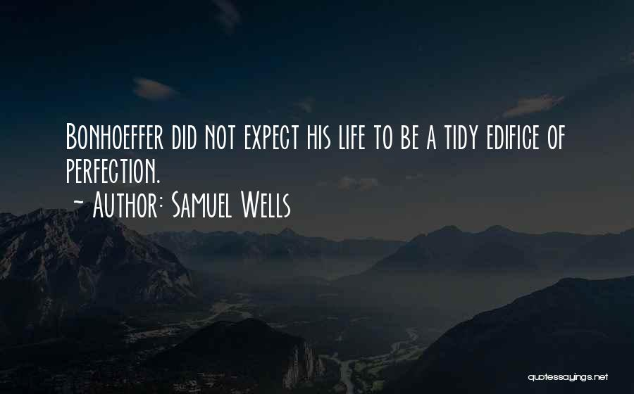 Openness Quotes By Samuel Wells