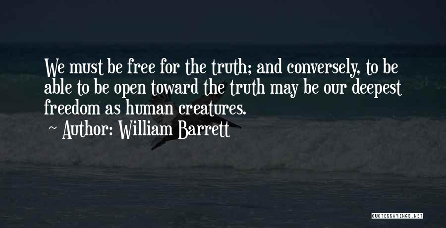 Openness Quotes By William Barrett