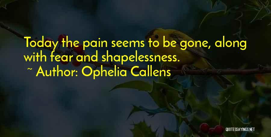 Ophelia Callens Quotes 1395430