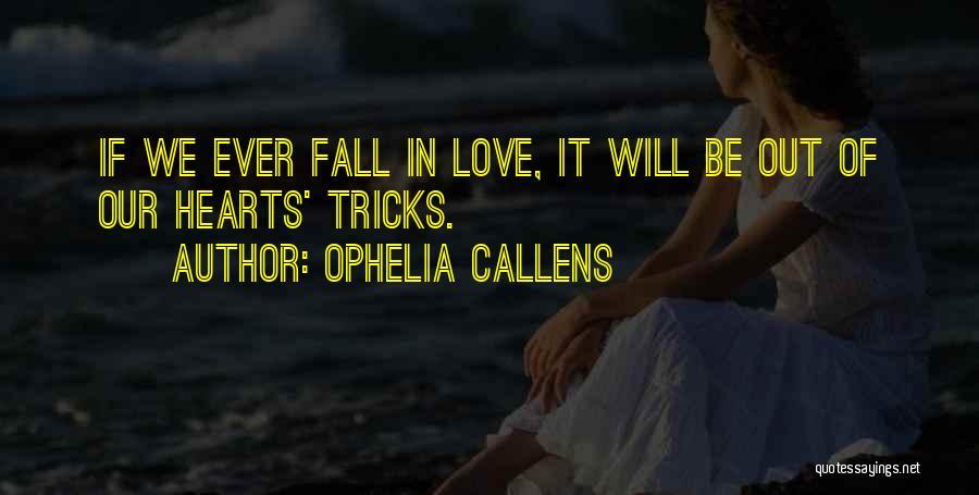Ophelia Callens Quotes 1967040