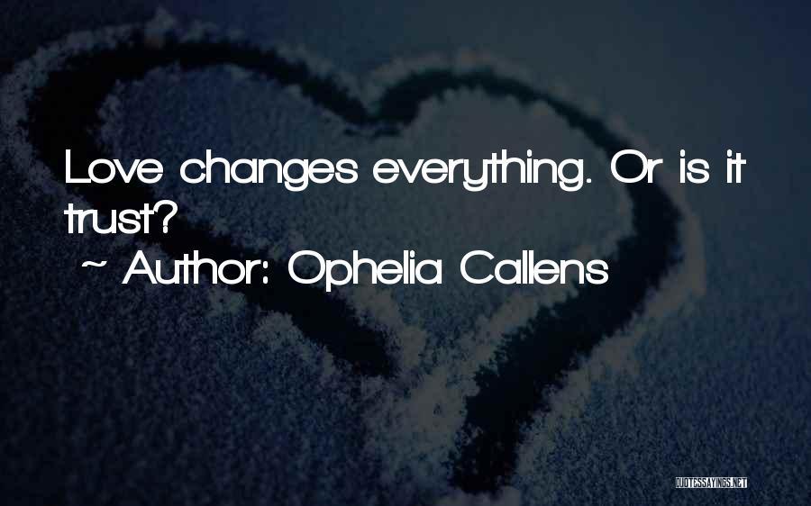 Ophelia Callens Quotes 2209075