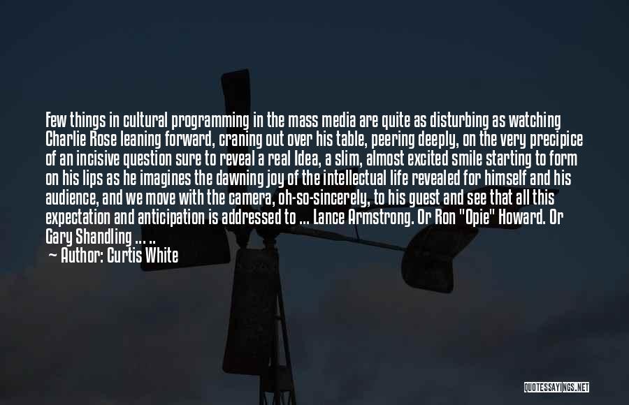 Opie Quotes By Curtis White