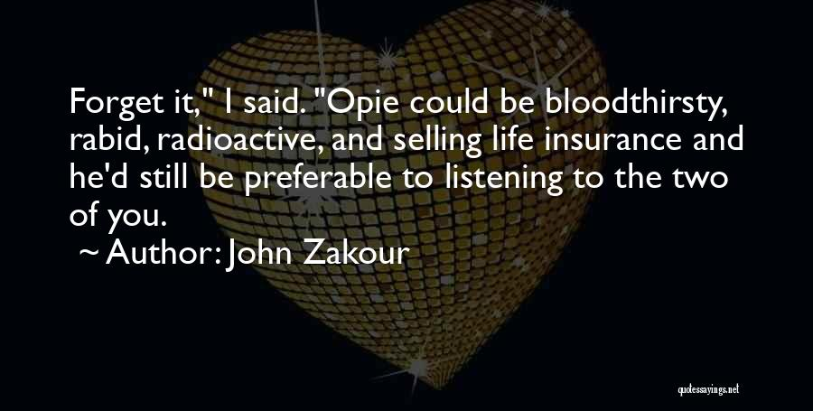 Opie Quotes By John Zakour
