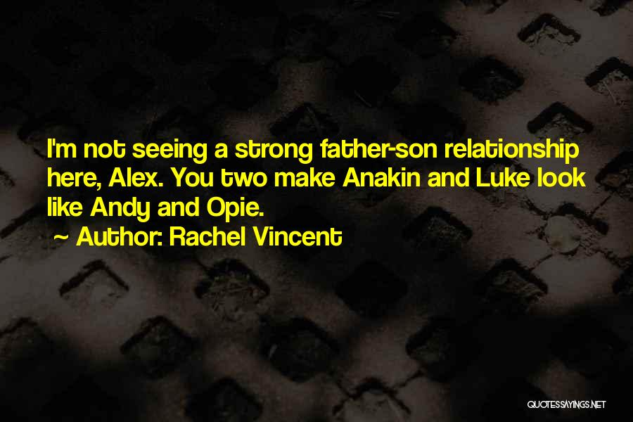 Opie Quotes By Rachel Vincent