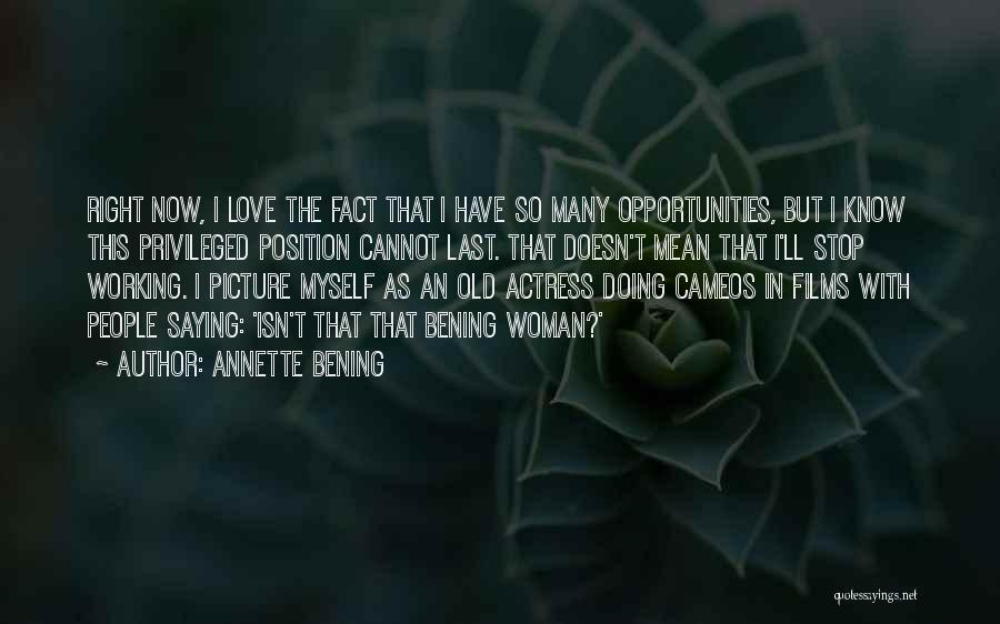 Opportunities In Love Quotes By Annette Bening