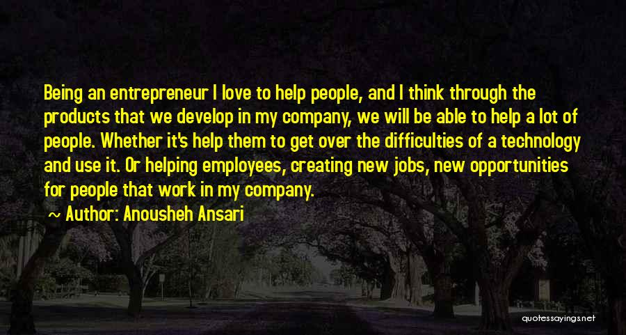 Opportunities In Love Quotes By Anousheh Ansari