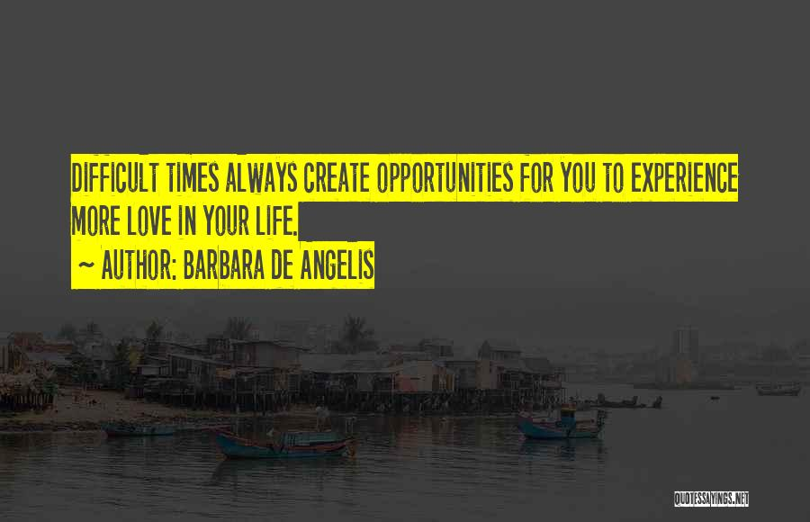 Opportunities In Love Quotes By Barbara De Angelis