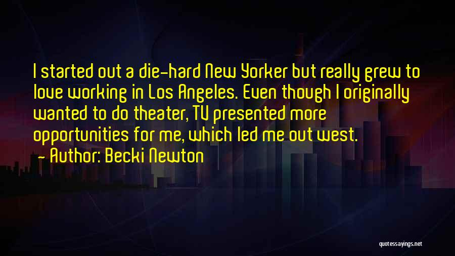Opportunities In Love Quotes By Becki Newton