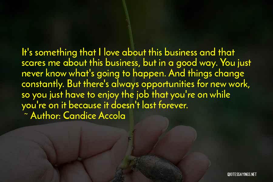 Opportunities In Love Quotes By Candice Accola