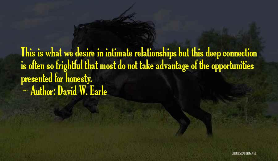 Opportunities In Love Quotes By David W. Earle