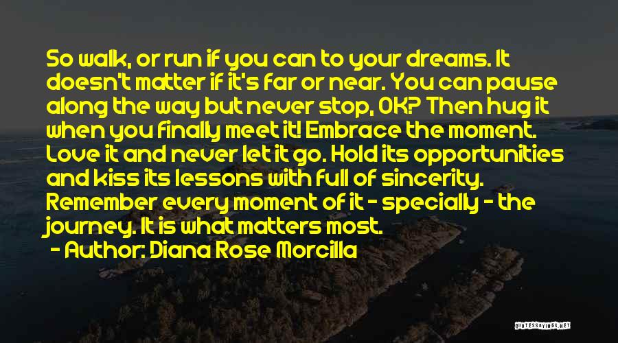 Opportunities In Love Quotes By Diana Rose Morcilla