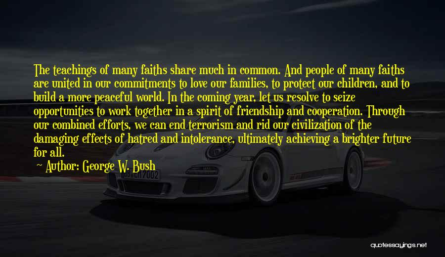 Opportunities In Love Quotes By George W. Bush