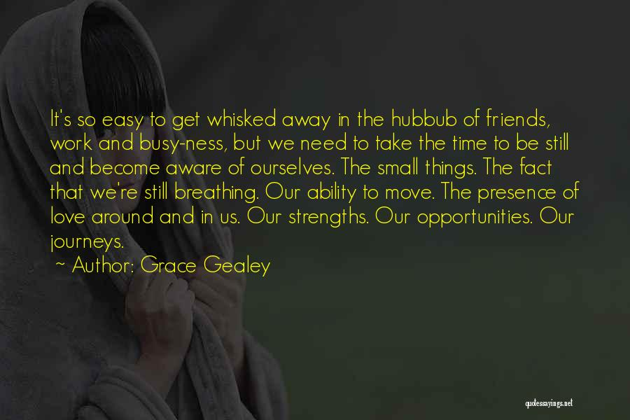 Opportunities In Love Quotes By Grace Gealey