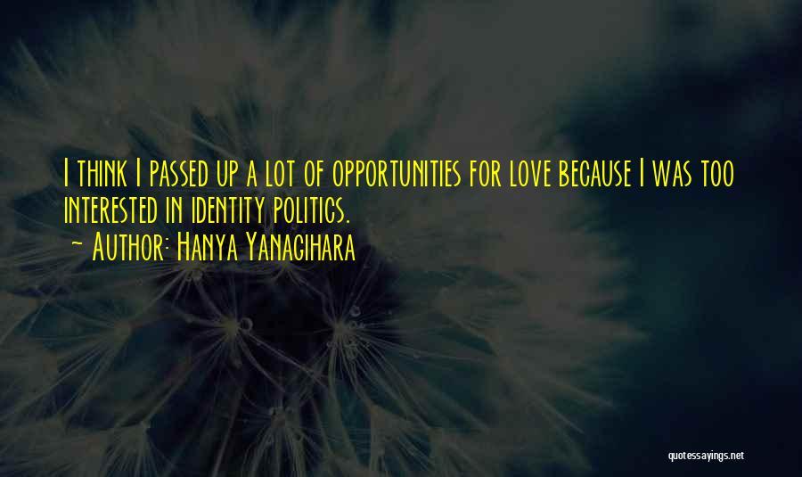 Opportunities In Love Quotes By Hanya Yanagihara