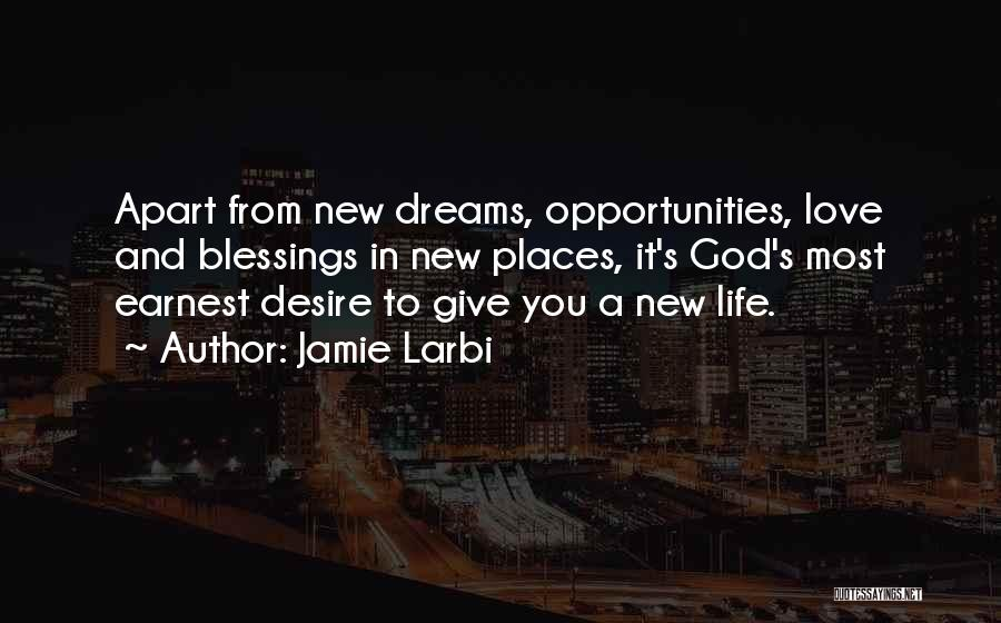 Opportunities In Love Quotes By Jamie Larbi