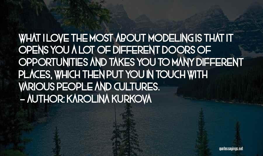 Opportunities In Love Quotes By Karolina Kurkova