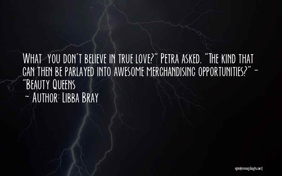 Opportunities In Love Quotes By Libba Bray