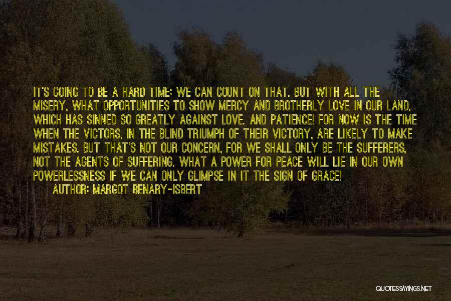 Opportunities In Love Quotes By Margot Benary-Isbert
