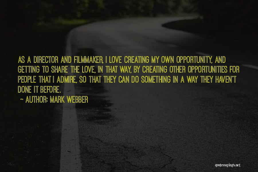 Opportunities In Love Quotes By Mark Webber