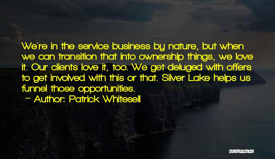 Opportunities In Love Quotes By Patrick Whitesell