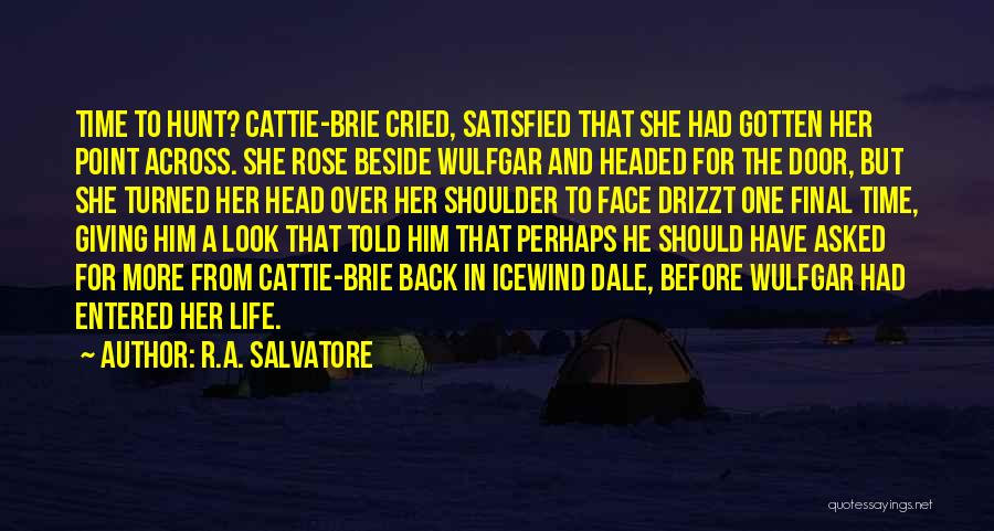 Opportunities In Love Quotes By R.A. Salvatore